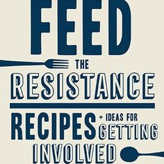 Julia Turshen's upcoming cookbook, Feed the Resistance, outlines recipes and tactics to support political activism.