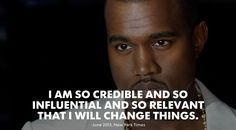 23 Quotes That Prove Kanye Has A God Complex