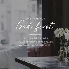 When we put God first, all things fall in to their proper place or drop out of our lives. Lds Quotes, Religious Quotes, Bible Verses Quotes, Spiritual Quotes, Inspirational Quotes, Qoutes, Mormon Quotes, Scriptures, Motivational