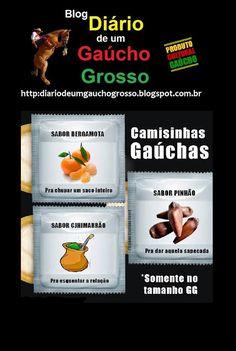 Diário de um Gaúcho Grosso: PRESERVATIVO DE GAÚCHO GROSSO....CAMISINHA DE GAÚC...