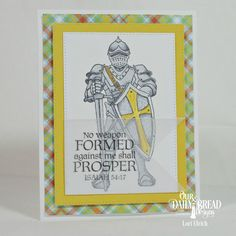 Papercrafts by SaintsRule!: ~ No Weapon Formed Against Me... ~ Our Daily Bread Designs - Armor of God stamp set, Pierced Rectangles Die, Birthday Brights Paper Pad