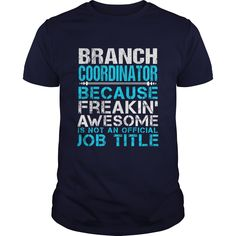 Branch Coordinator Because Freaking Awesome Is Not An Official Job Title T-Shirt, Hoodie Branch Coordinator