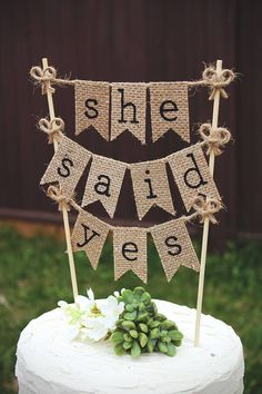 She Said Yes, Bridal Shower Cake Topper, Bride To Be, Burlap Bridal Shower Topper, Rustic Wedding Shower, Burlap Cake Topper, She Said Yes Cake Topper, Rustic Burlap Bridal Shower Cake Topper, Rustic Burlap Wedding Shower Cake Topper, She Said Yes Wedding Cake