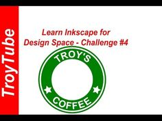 Learn Inkscape for Design Space - Challenge #4 - YouTube