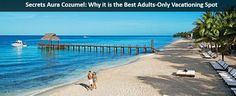 Secrets Aura Cozumel: Why it is the Best Adults-Only Vacationing Spot - https://traveloni.com/blog/secrets-aura-cozumel-best-adults-vacationing-spot/ #cozumel #adultsonlyvaction #destination island #mexico #allinclusive #spavacation