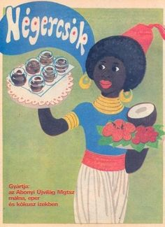 "Hungarian ad: Négercsók chocolate, 1983. The name of the marshmallow & wafer candy translates to ""Black Kiss"""