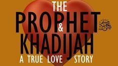 The best love story is that of Prophet Muhammad (PBUH) & Lady Khadijah. True love: