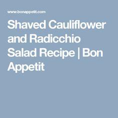 Shaved Cauliflower and Radicchio Salad Recipe   Bon Appetit