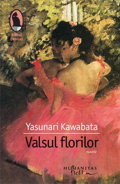 Valsul florilor   Humanitas Fiction, Izu, Bibliophile, Osaka, New York Times, Tokyo, Universe, Cover, Books
