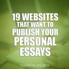 The Write Life: 19 Websites That Want to Publish Your Personal Essays Writing Resources, Blog Writing, Essay Writing, Creative Writing, Writing A Book, Writing Tips, Writing Prompts, English Writing, Academic Writing