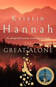 Read The Great Alone Online by Kristin Hannah and Download The Great Alone book in PDF Epub Mobi or Kindle