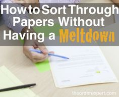 Afraid to tackle that enormous stack of papers at home or in your office? These tips will help you sort through everything quickly, and efficiently. | How to Sort Through Stacks of Papers Without Having a Meltdown | www.theorderexpert.com #filing #organizingtips #organization