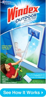 Outdoor Window, Patio Cleaner   Windex® Outdoor Glass Cleaning Tool Just got done doing all my outdoor windows in record time. Can't remember who told me about it, but it really works!