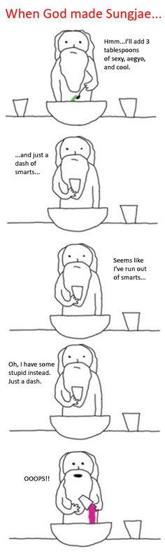 When God made Sungjae HAHAHHAHAHA