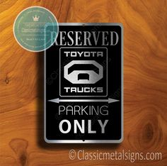 Classic Style Toyota Trucks Parking Only Sign – Gift for Toyota Trucks Owner – UV Protected Weatherproof Signs Suitable for Outdoor or Indoor Use – Exclusively from Classic Metal Signs. Reserved Parking Signs, No Soliciting Signs, Cafe Sign, Sports Signs, Truck Signs, Man Cave Signs, Garage Signs, Toyota Trucks, Business Signs