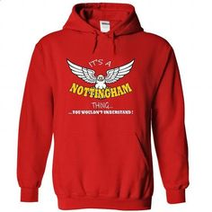Its a Nottingham Thing, You Wouldnt Understand !! Name, Hoodie, t shirt, hoodies - #gift wrapping #hoodie outfit