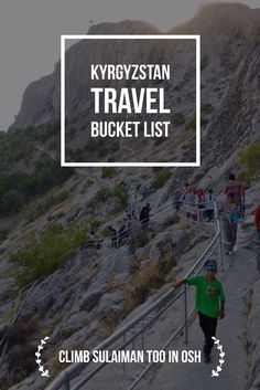 Climb the Sulaiman Too, a sacred mountain in ancient city Osh in Kyrgyzstan. Find the mosque of Babur- the founder of the Mughal Empire. Kyrgyzstan Travel Bucket List: Explore Central Asia with Kalpak Travel