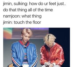 Jimin you aren't alone in this, my feet hardly ever touch the floor