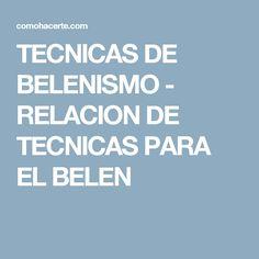 TECNICAS DE BELENISMO - RELACION DE TECNICAS PARA EL BELEN