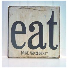 Kitchen Art Wall Decor -Eat, Drink and Be Merry Typography Wood Sign ($34) ❤ liked on Polyvore