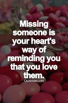 Missing someone is your heart's way of reminding you that you love them. Love Quotes, Inspirational Quotes, Missing Someone, Do It Right, Your Heart, Cool Words, Quote Of The Day, Philosophy, Hearts