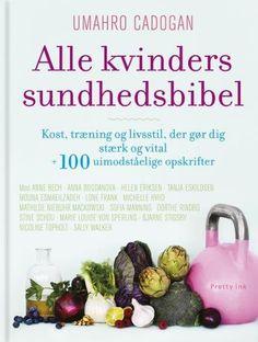 Læs om Alle kvinders sundhedsbibel - kost, træning og livsstil, der gør dig stærk og vital + 100 uimodståelige opskrifter. Udgivet af Pretty Ink. Bogens ISBN er 9788763827928, køb den her