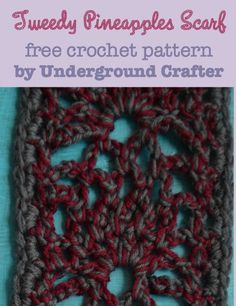 Tweedy Pineapples Scarf, free crochet pattern by Marie Segares/Underground Crafter