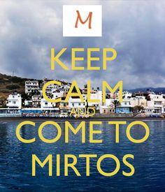 KEEP CALM AND COME TO MIRTOS