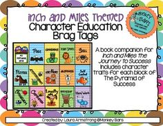 Use these cute Inch and Miles themed brag tags in conjunction with Inch and Miles the Journey to Success.  They are a fantastic way to encourage students to practice the character traits as outlined in the book!  Included brag tags are:1.  Hard Work2.