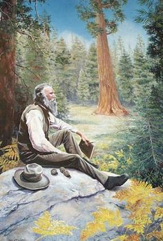 John Muir-1835-1914:naturalist and advocate of wilderness preservation. Great quotes