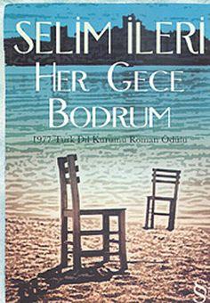 her gece bodrum - selim ileri - everest yayinlari  http://www.idefix.com/kitap/her-gece-bodrum-selim-ileri/tanim.asp