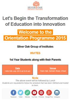 Silver Oak College Of Engineering & Technology has organized Orientation Programme for First Year Students Batch -2015 @ Townhall , Ahmedabad on 14th & 15th of JULY. We welcome all the Students along with their parents to attend the event. Students are requested to report @ 8:45 AM Sharp at the venue. The event will be followed by Lunch ... All the students must follow the Schedule of the event which is sent to them via Email and SMS. ‪#‎Orientation‬ ‪#‎Transformation‬ ‪#‎Innovation‬ ‪