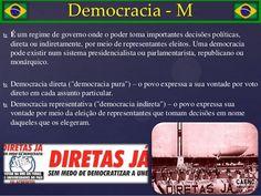 Democracia - M   É um regime de governo onde o poder toma importantes decisões políticas,    direta ou indiretamente, por...