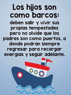 Los hijos son como barcos My Children Quotes, Son Quotes, Mother Quotes, Quotes For Kids, Life Quotes, Relationship Quotes, Relationships, Motivational Phrases, Inspirational Quotes
