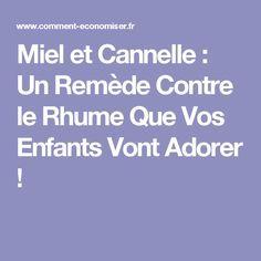 Miel et Cannelle : Un Remède Contre le Rhume Que Vos Enfants Vont Adorer !