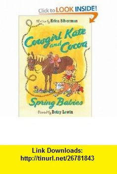 Cowgirl Kate and Cocoa Spring Babies (9780547566856) Erica Silverman, Betsy Lewin , ISBN-10: 0547566859  , ISBN-13: 978-0547566856 ,  , tutorials , pdf , ebook , torrent , downloads , rapidshare , filesonic , hotfile , megaupload , fileserve
