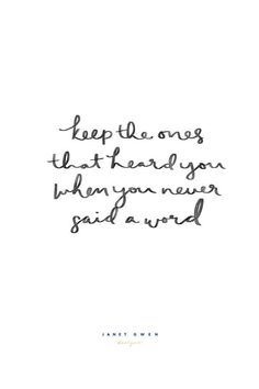 keep the ones that heard you when you never said a word. Rose and Marble Bedroom Quotes Quotes To Live By Quotes to Handletter Hand Lettering Hand Lettering Quotes Handlettering Quotes Quotes Deep Quotes Inspirational Quotes about Streng New Quotes, Words Quotes, Wise Words, Quotes To Live By, Motivational Quotes, Life Quotes, Funny Quotes, Sayings, Qoutes