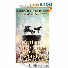 Amazon.com: Amish Christmas on Goose Pond (VOLUME FOUR) eBook: Samantha Jillian Bayarr: Kindle Store