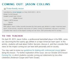 COMING OUT: JASON COLLINS http://www.morningsidecenter.org/teachable-moment/lessons/coming-out-jason-collins