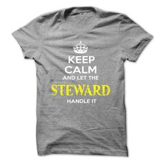 Keep Calm And Let STEWARD Handle It T-Shirts, Hoodies. VIEW DETAIL ==► https://www.sunfrog.com/Automotive/Keep-Calm-And-Let-STEWARD-Handle-It-xxajnvjrml.html?id=41382