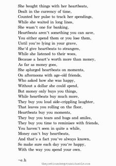 she bought things with her heartbeats, dealt in the currency of time.