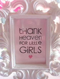 """Thank Heaven for Little Girls"" print to fit in a tiny frame. Cute for baby shower or little girls' room Idee Baby Shower, Baby Shower Sweets, Fiesta Baby Shower, Shower Bebe, Baby Shower Games, Baby Girl Shower Decorations, Table Decorations, Christening Decorations, Christening Party"