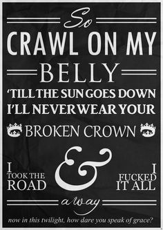 """In this twilight our choices seal our fate"" - Broken Crown-Mumford & Sons  BEST. SONG. EVER."