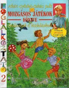 Mozgásos játékok könyve - Kiss Virág - Picasa Webalbumok Kids Gym, Web Gallery, Brain Gym, Children's Literature, Pre School, Preschool Activities, Children Activities, Kindergarten, Homeschool