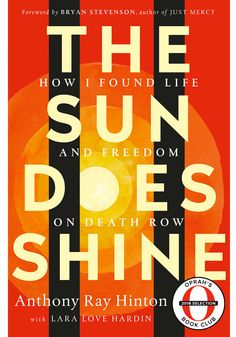The Sun Does Shine - How I Found Life and Freedom on Death Row (Oprah's Book Club Summer 2018 Selection) ebook by Anthony Ray Hinton, Bryan Stevenson, Lara Love Hardin Book Club Books, New Books, Good Books, Books To Read, Book Clubs, Fall Books, Oprah Book Club List, Book Lists, The Power Of Reading