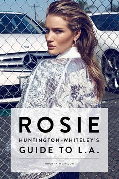 Rosie Huntington-Whiteley's Insider Guide to Los Angeles.