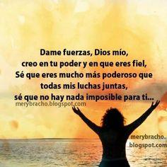 Dame fuerzas  Dios mio ,