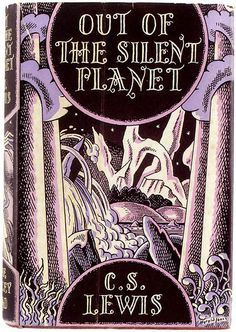 Out of the Silent Planet by C.S. Lewis (1938 first edition)