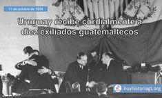 11 de octubre de 1954: Uruguay recibe cordialmente a diez exiliados guatemaltecos que se habían asilado en su embajada tras la caída de Arbenz – Hoy en la Historia de Guatemala Cordial, United Fruit Company, The Unit, Memes, October, Uruguay, Meme