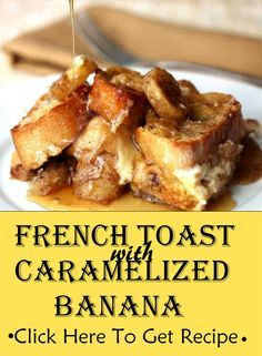Start your weekend with sweet-smelling French toast with caramelized bananas. Made from inexpensive ingredients – milk, bread and eggs, French toast is easy and quick to make.